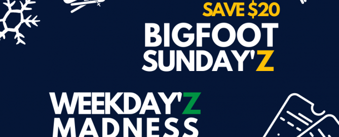 bigfoot sundayz and Weekdayz Madness offers
